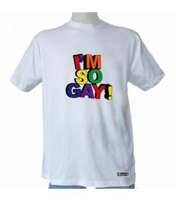"""Tee shirt """"I am so gay"""""""